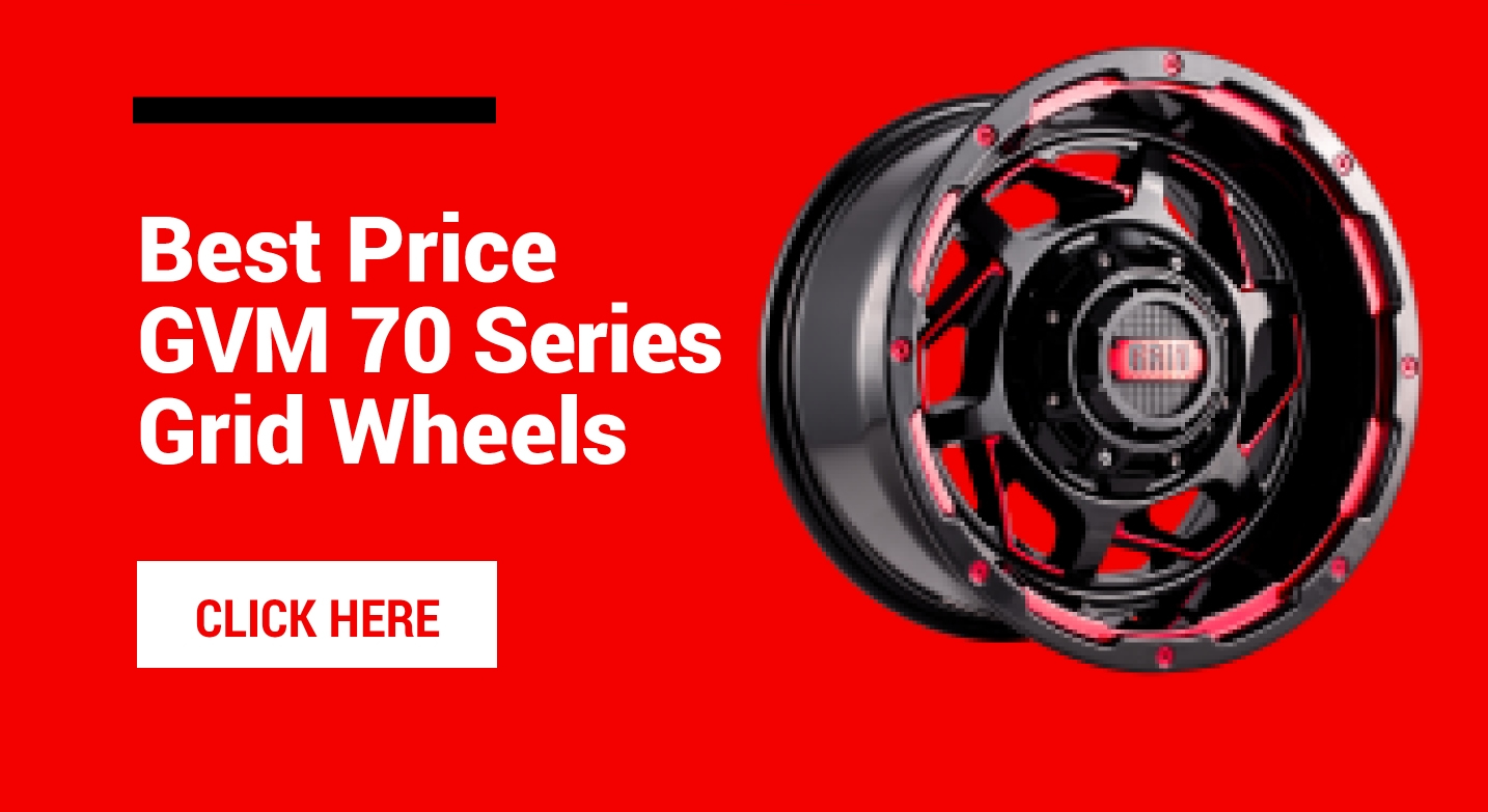 Best Price GVM 70 Series Grid Wheels. Click here.